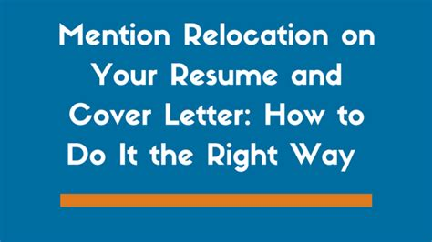 how to mention relocation in a cover letter mentioning relocation on your resume and cover letter
