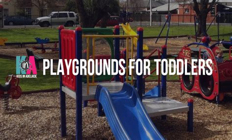 playground for toddlers adelaide best playgrounds for toddlers in adelaide