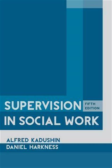 Columbia Msw Mba by Supervision In Social Work A Book Review