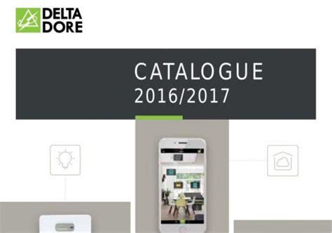 Habitat Catalogue 2016 by Delta Dore Nouveau Catalogue 2016 2017 Habitat