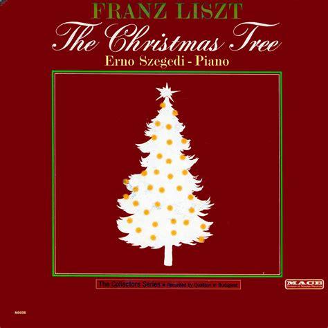 szegedi erno the christmas tree franz liszt m9006
