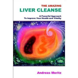 Liver Detox Protocol by The Andreas Moritz Liver Cleanse Recipe Master Diet Advice