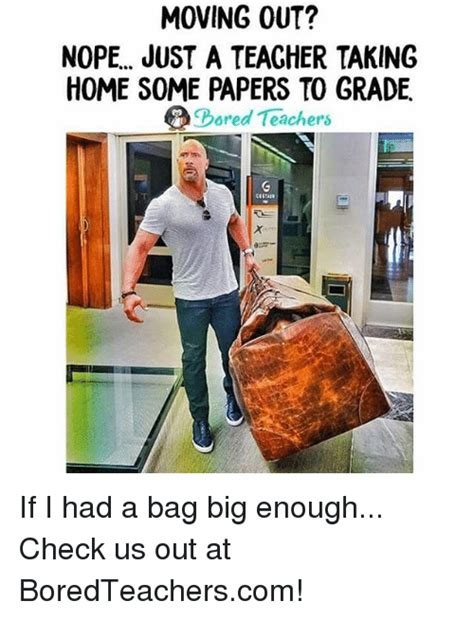 Moving Out Meme - moving out nope just a teacher taking home some papers to