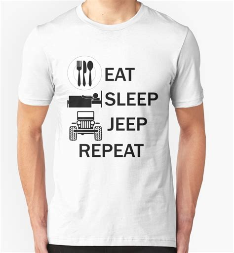 T Shirt Eat Sleep Jeep quot eat sleep jeep repeat quot t shirts hoodies by philtrianojk
