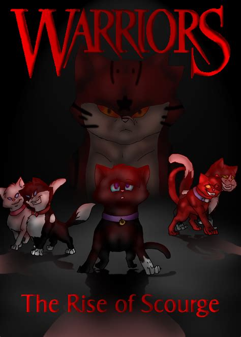 warriors the rise of scourge the rise of scourge by elusiveblaze on deviantart