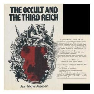 occult secrets of the third reich books the occult and the third reich by jean michel angebert