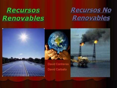 imagenes recursos naturales no renovables cuales son los recursos naturales no renovables y enque