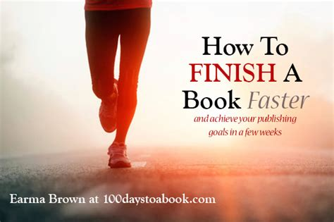 finish winning changes everything books how to finish a book faster earma brown