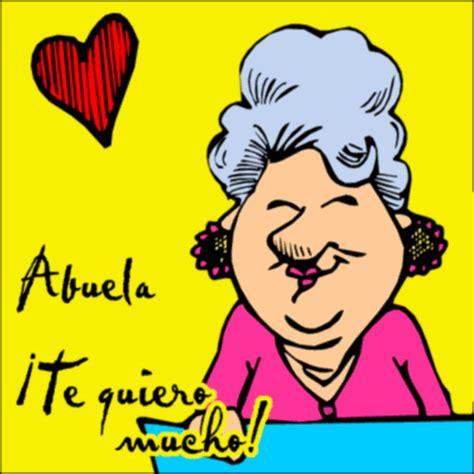 te amo abuela incluso te admiro cosas para mi muro postales para dedicar te quiero abuela