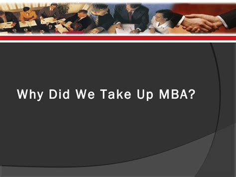 Why Did You Get An Mba by Mba As A Career