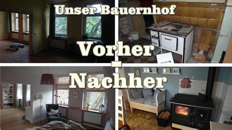 Umbau Bauernhaus Vorher Nachher by Altes Bauernhaus Renovieren Vorher Nachher Bauernhaus