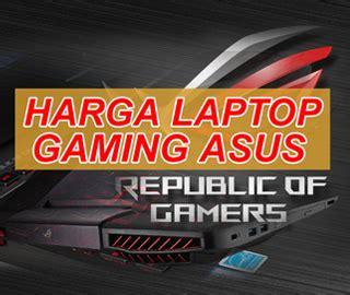 Harga Laptop Merk Asus Termurah pilihan laptop asus gaming termurah dan terbaik aneka laptop