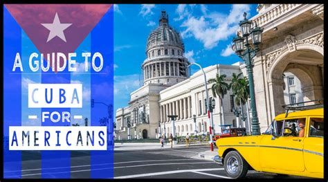 can americans travel to cuba 1st hand guide for americans traveling to cuba 2017