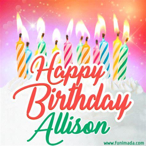 happy birthday gif  allison  birthday cake  lit candles   funimadacom