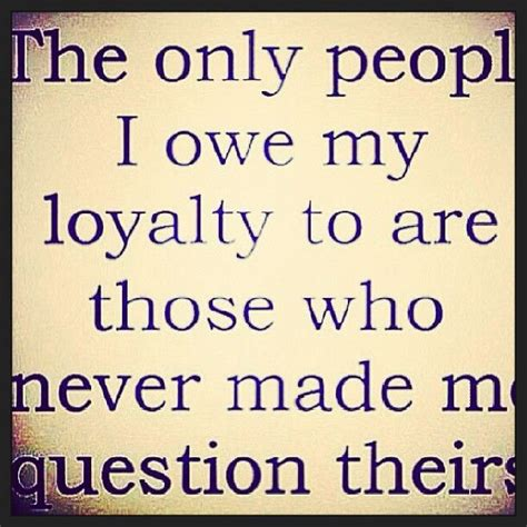 loyalty quotes quotes about loyalty and betrayal quotesgram