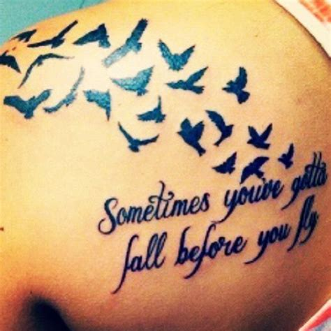 sometimes you gotta fall before you fly tattoo sometimes you ve gotta fall before you fly quote bird