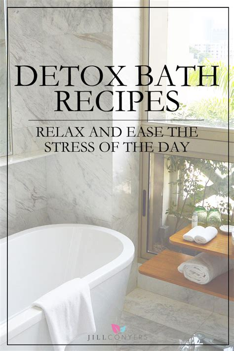 10 Day Detox Bath Ingredients by Detox Bath Recipes To Relax Conyers