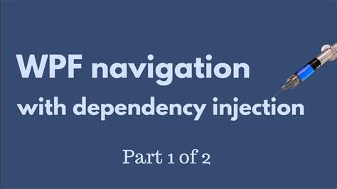 dependency injection and unit of work using castle windsor wpf navigation with dependency injection di ioc part 1