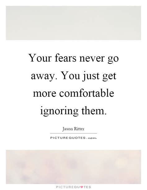 comfortable lyrics your fears never go away you just get more comfortable