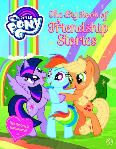 big book of little 1409569713 my little pony the big book of friendship stories scholastic shop