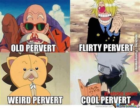 Perverted Memes - pervert in anime by wahranelo meme center