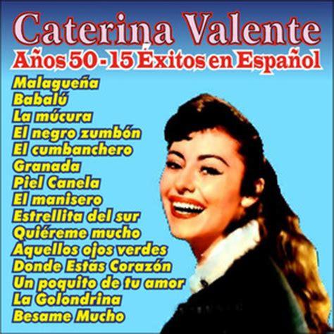 caterina valente el manicero caterina valente tous les albums et les singles