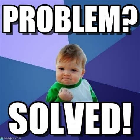 Meme Problem - insurancebusters net problem solved meme