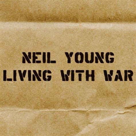 Living With neil living with war lyrics and tracklist genius