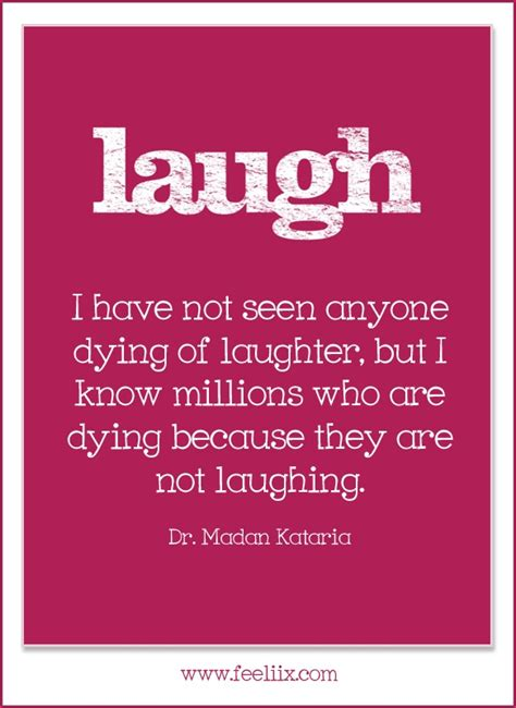 Laughter Anyone by Quote Quot I Not Seen Anyone Dying Of Laughter But I