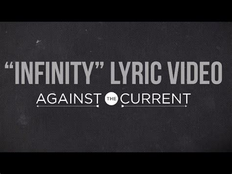 Lyrics To Infinity Against The Current Infinity Lyrics