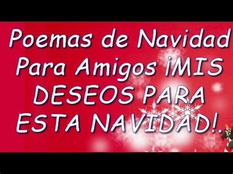 palabras de buenos deseos navideos poemas de navidad para amigos 161 mis deseos para esta