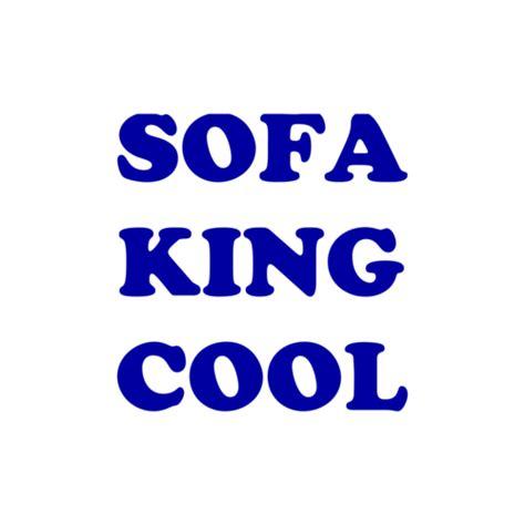 Sofa King Cool Sofa King Cool Shirt
