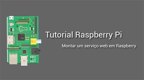 php tutorial raspberry pi como montar um servidor web com o raspberry pi raspberry