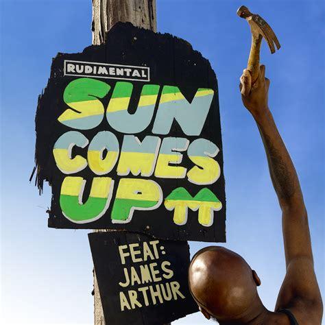 Sun Is Up rudimental feat arthur sun comes up we you