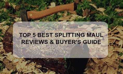 best splitting maul best splitting maul buyer s guide reviews