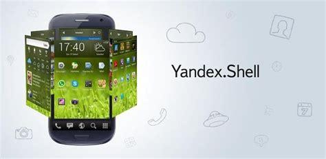 shell apk le launcher 3d yandex shell gratuit pour tous