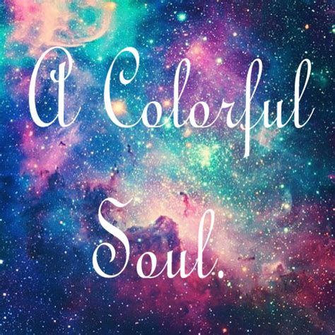 colorful wallpaper quotes colorful galaxy quotes quotesgram