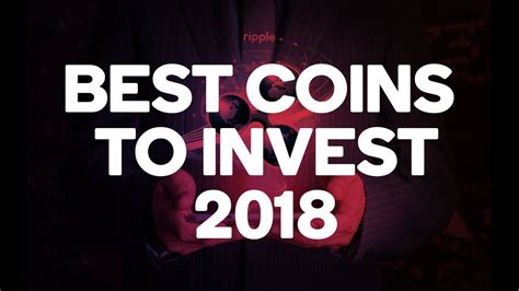 finest invest best coins to invest 2018 best coins to buy most