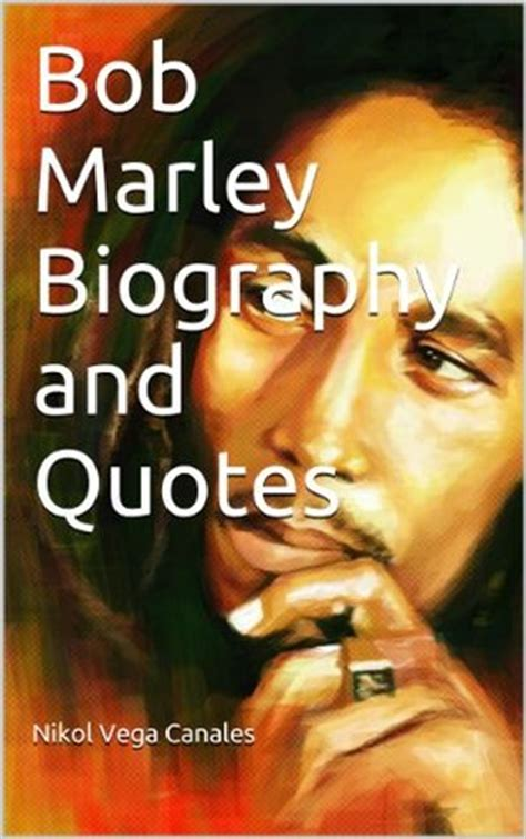 bob marley biography book online bob marley biography and quotes