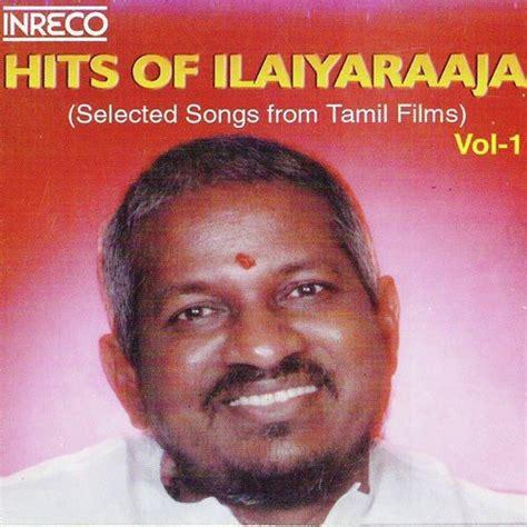 singer hits free tamil mp3 songs download rasiganae song by ilaiyaraaja from hits of ilaiyaraaja