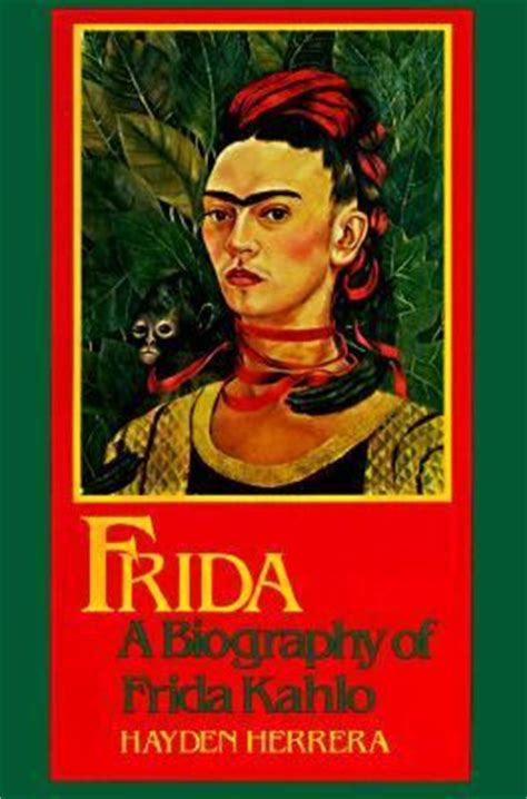 frida kahlo quick biography frida biography of frida kahlo rent 9780060911270