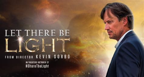 kevin sorbo let there be light with kevin and sam sorbo let there be light