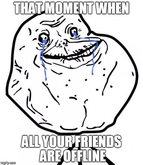 Forever Alone Meme Generator - forever alone imgflip