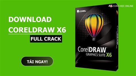 download coreldraw x6 full crack download phần mềm coreldraw x6 full crack