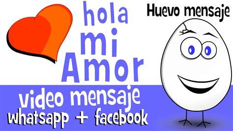 hola mi amor imagenes related keywords hola mi amor hola mi amor videos para compartir en whatsapp facebook
