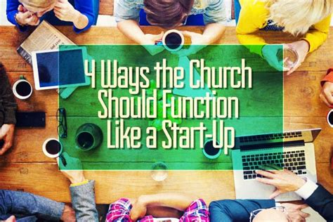 ways to start the church 4 ways the church should function like a start up