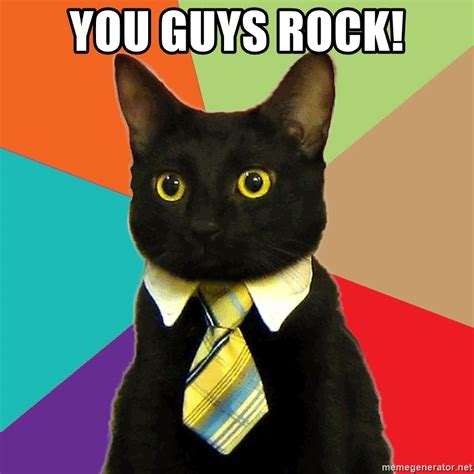 Office Cat Meme - you guys rock business cat meme generator