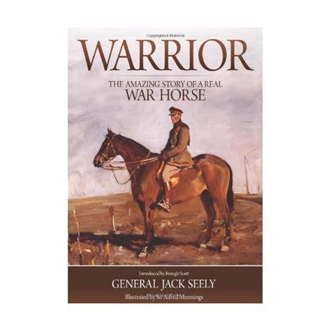 libro war horse libro warrior the amazing story of a real war horse