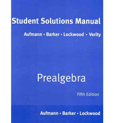 student solutions manual for prealgebra books student solutions manual for aufmann barker lockwood s