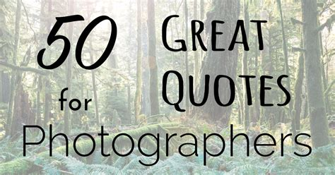 10 Great Blogs To Inspire You by 50 Great Quotes To Inspire The Photographer In You